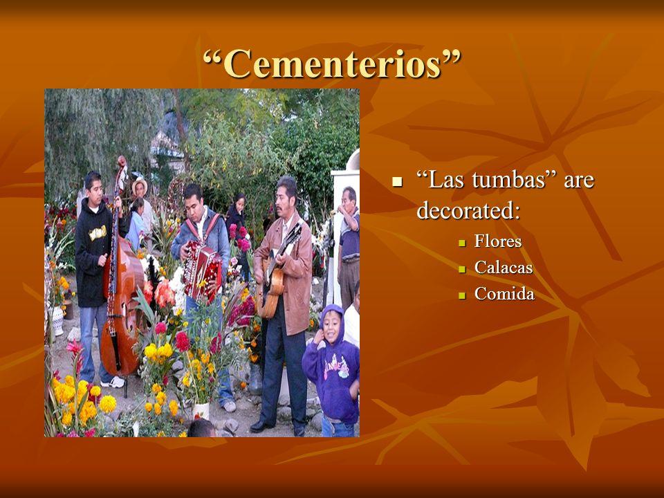 Cementerios Las tumbas are decorated: Las tumbas are decorated: Flores Calacas Comida