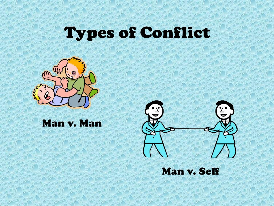 Conflict The problem or struggle in a story that triggers the action.