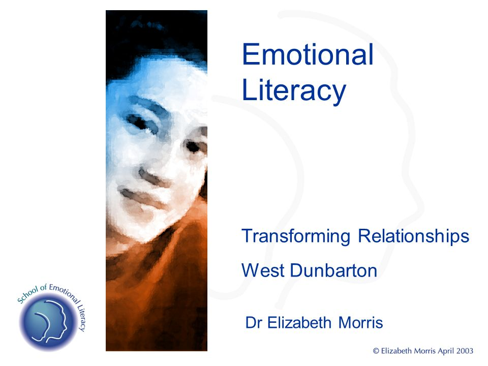 Transforming Relationships West Dunbarton Emotional Literacy Dr Elizabeth Morris