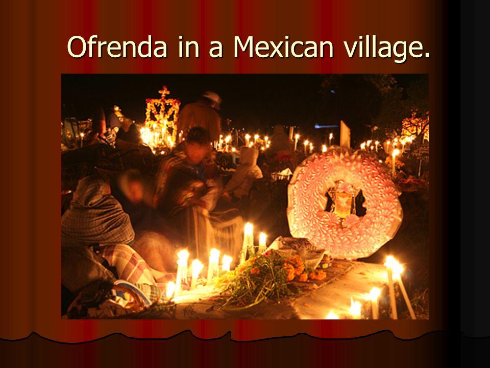 Ofrenda in a Mexican village. Ofrenda in a Mexican village.