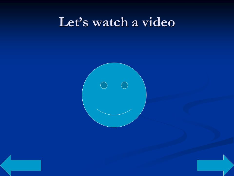 Lets watch a video