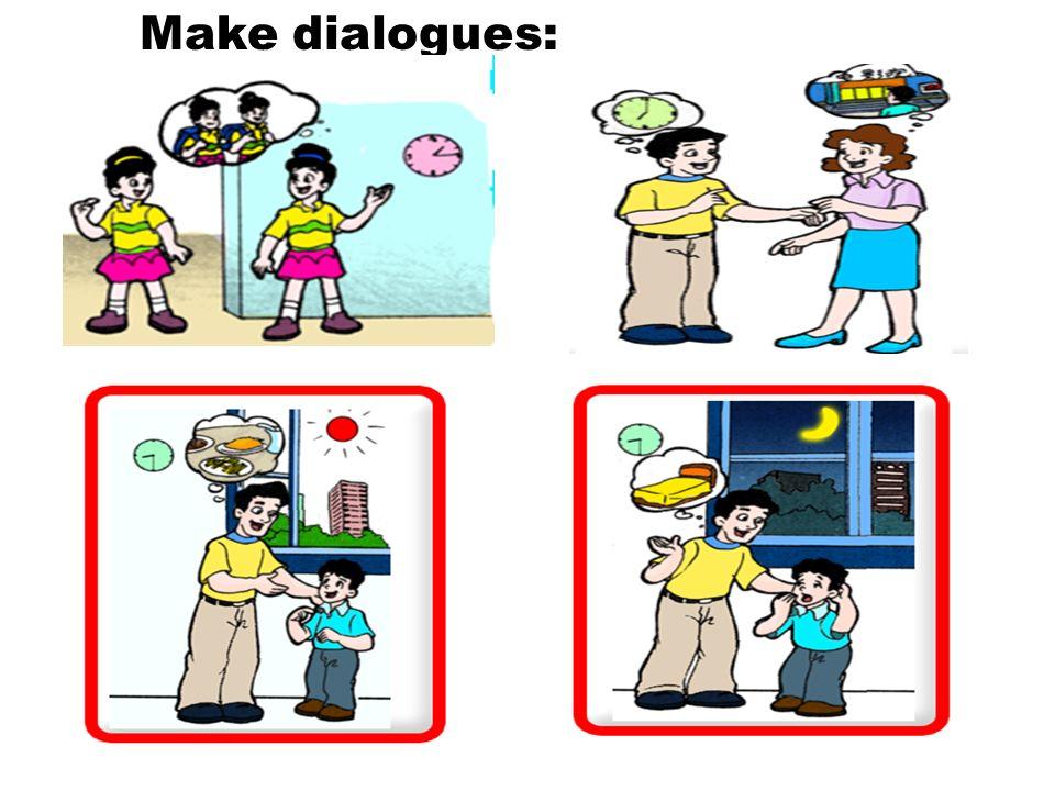 Make dialogues:
