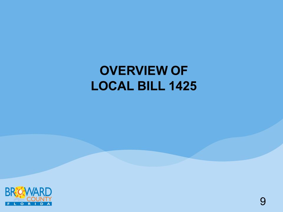 OVERVIEW OF LOCAL BILL 1425 9