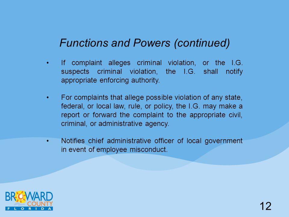 Functions and Powers (continued) If complaint alleges criminal violation, or the I.G.