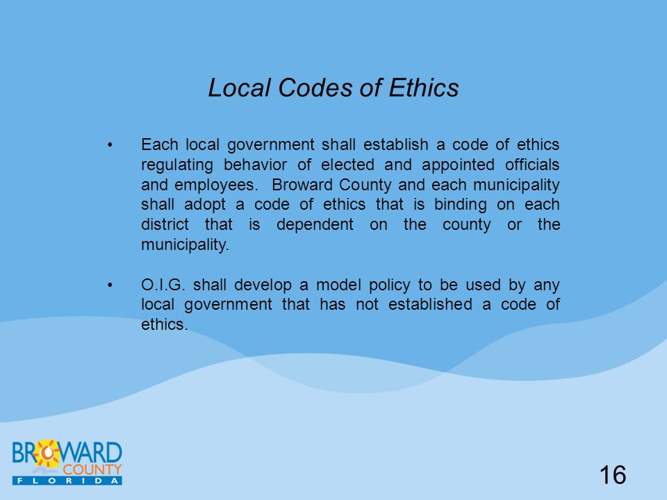 Local Codes of Ethics Each local government shall establish a code of ethics regulating behavior of elected and appointed officials and employees. Bro