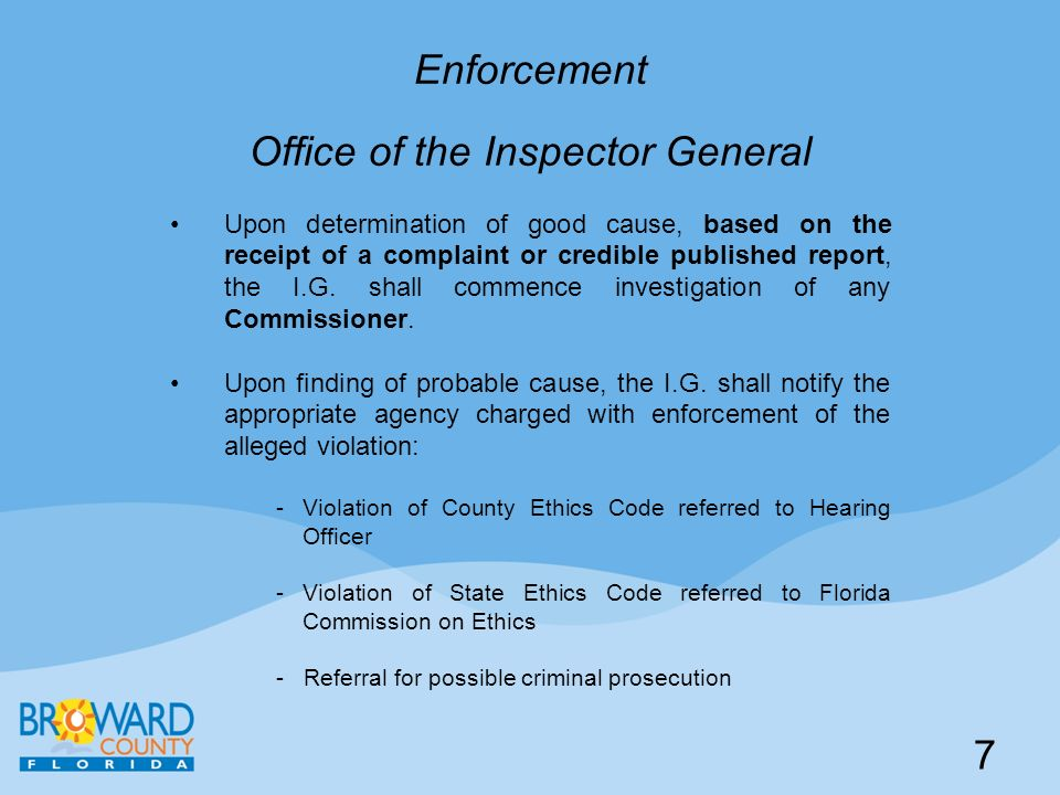 Enforcement Office of the Inspector General Upon determination of good cause, based on the receipt of a complaint or credible published report, the I.G.