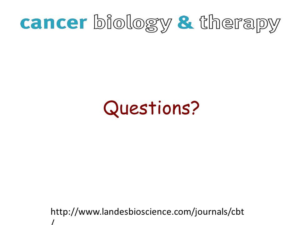 Questions http://www.landesbioscience.com/journals/cbt /