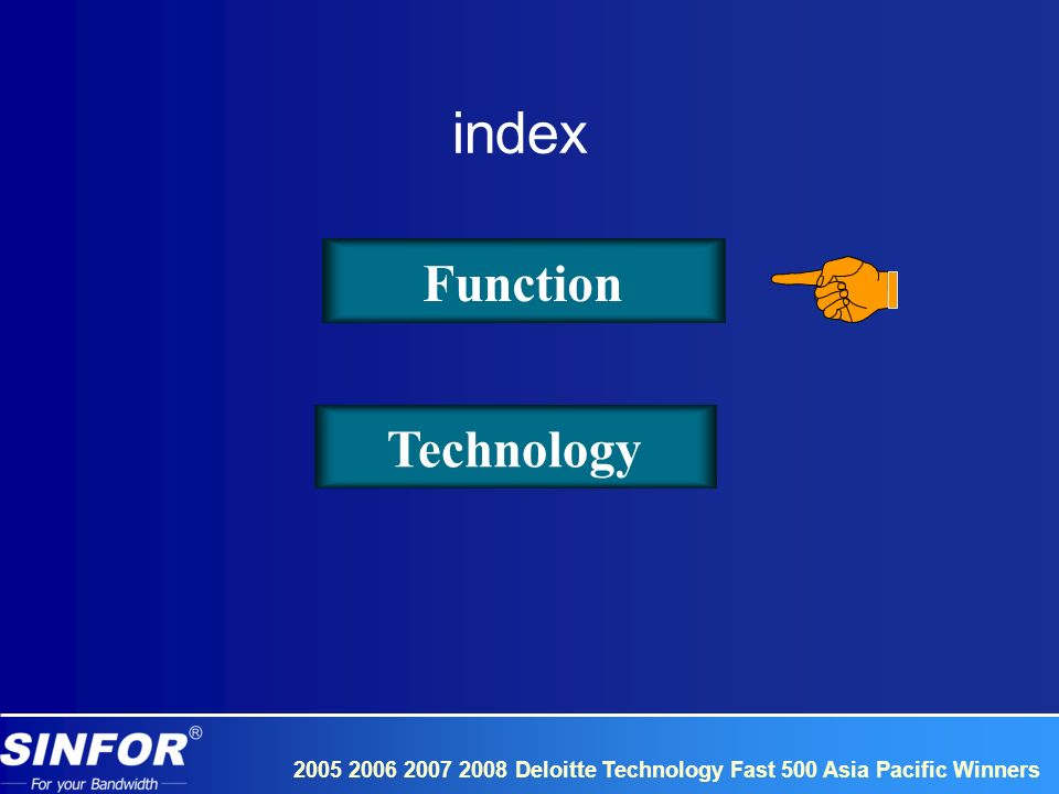 2005 2006 2007 2008 Deloitte Technology Fast 500 Asia Pacific Winners WAN data request data Data center branch Flow cache