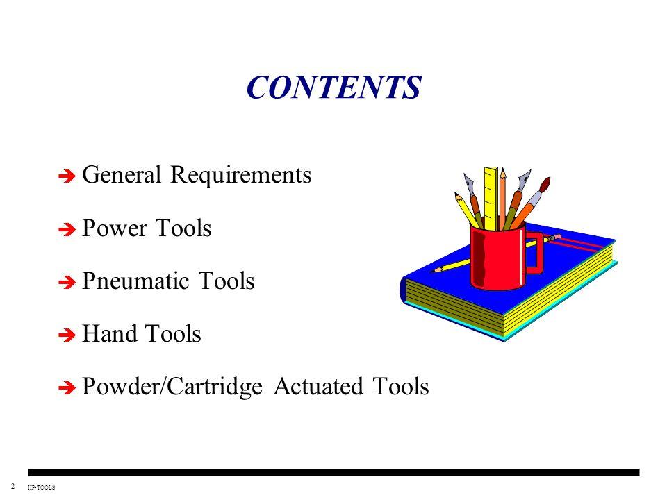 2 HP-TOOLS CONTENTS General Requirements Power Tools Pneumatic Tools Hand Tools Powder/Cartridge Actuated Tools