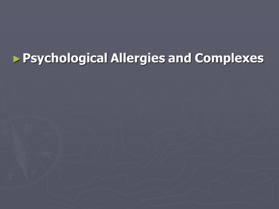 Psychological Allergies and Complexes Psychological Allergies and Complexes
