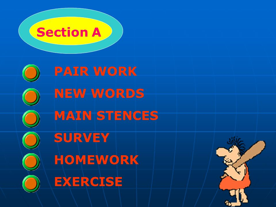 Section A PAIR WORK NEW WORDS MAIN STENCES SURVEY HOMEWORK EXERCISE