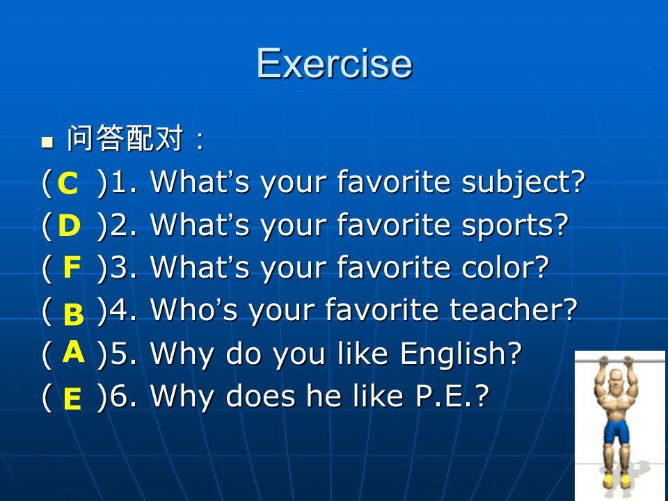 1. I like gymnastics because its interesting. ______ ______ you like gymnastics? 2. We have P.E. on Tuesday and Thursday. _____ ______ you have P.E.?