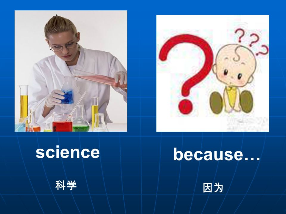 science because…