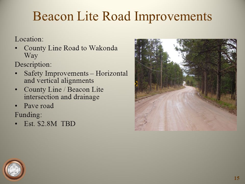 Beacon Lite Road Improvements Location: County Line Road to Wakonda Way Description: Safety Improvements – Horizontal and vertical alignments County L