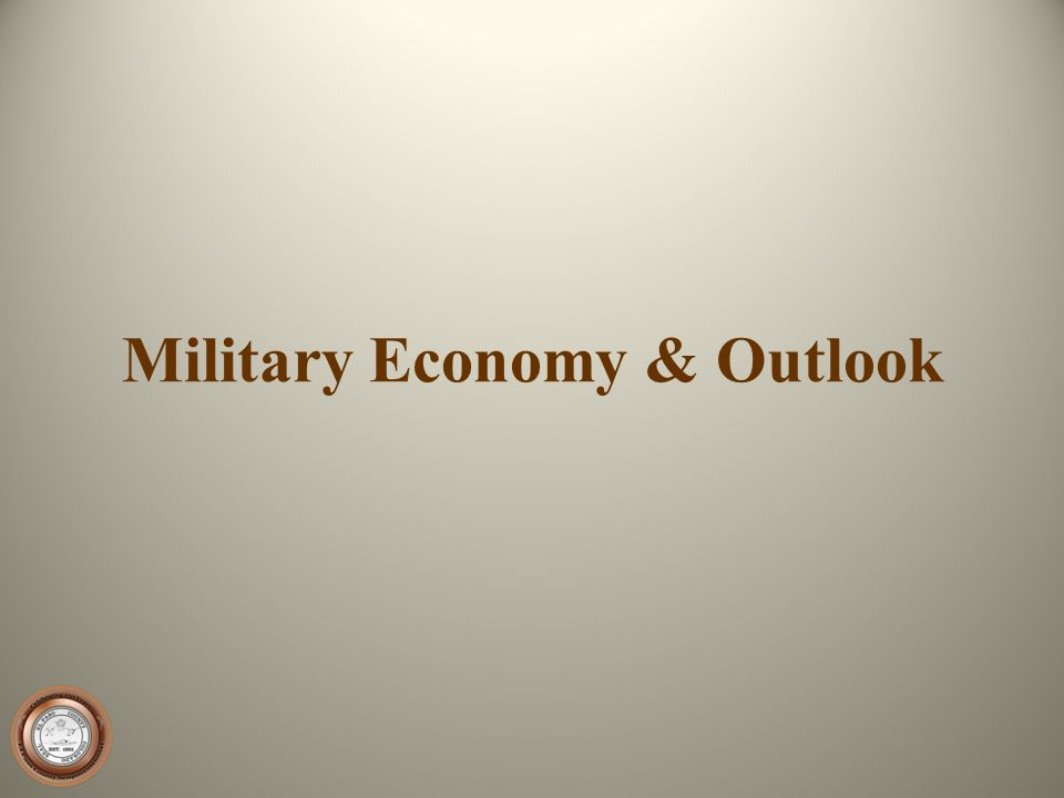 Military Economy & Outlook