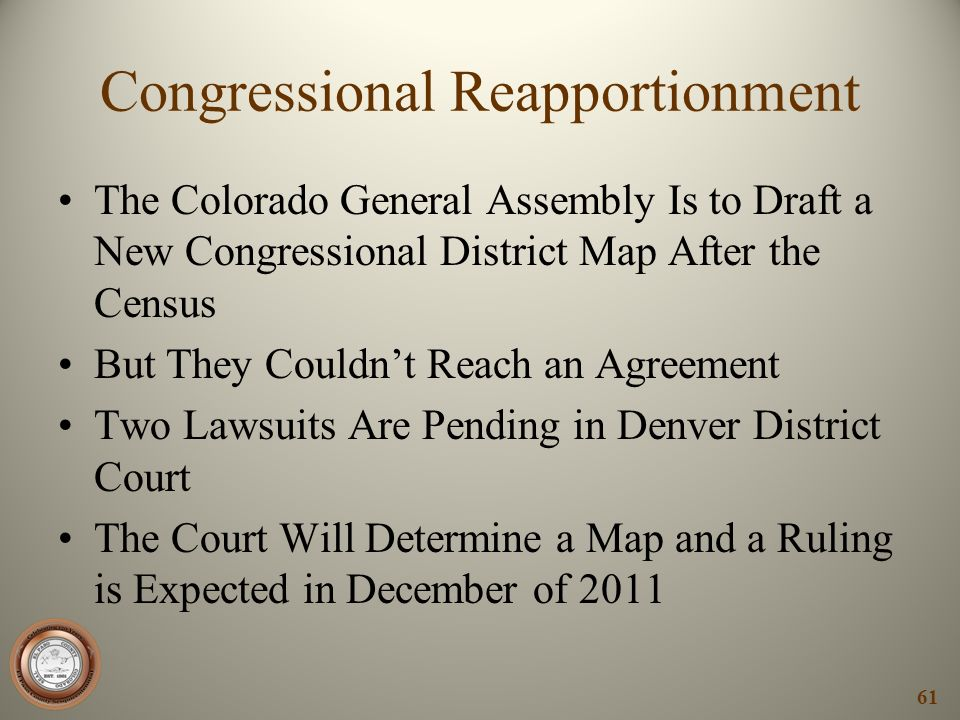 Congressional Reapportionment The Colorado General Assembly Is to Draft a New Congressional District Map After the Census But They Couldnt Reach an Ag