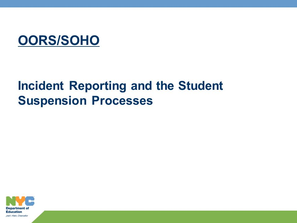 OORS/SOHO Incident Reporting and the Student Suspension Processes