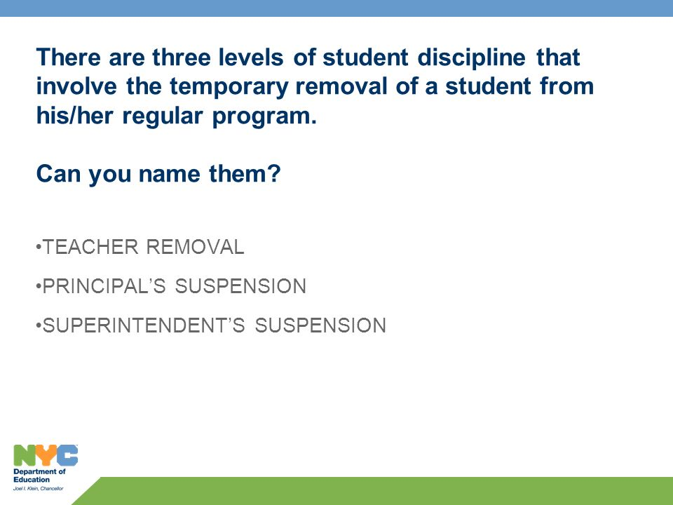 There are three levels of student discipline that involve the temporary removal of a student from his/her regular program.