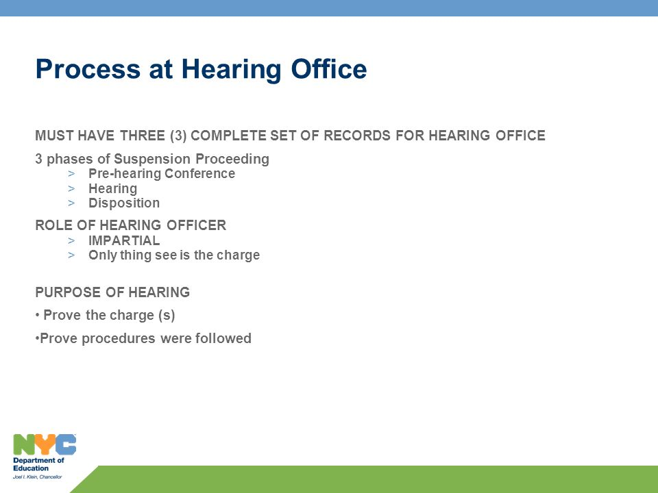 Process at Hearing Office MUST HAVE THREE (3) COMPLETE SET OF RECORDS FOR HEARING OFFICE 3 phases of Suspension Proceeding >Pre-hearing Conference >Hearing >Disposition ROLE OF HEARING OFFICER >IMPARTIAL >Only thing see is the charge PURPOSE OF HEARING Prove the charge (s) Prove procedures were followed