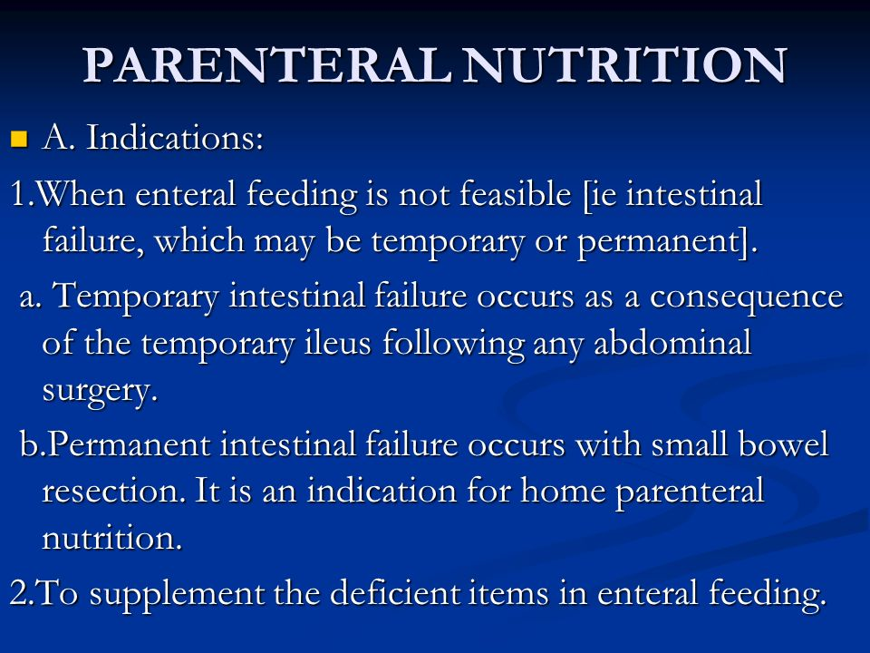 PARENTERAL NUTRITION A. Indications: A.