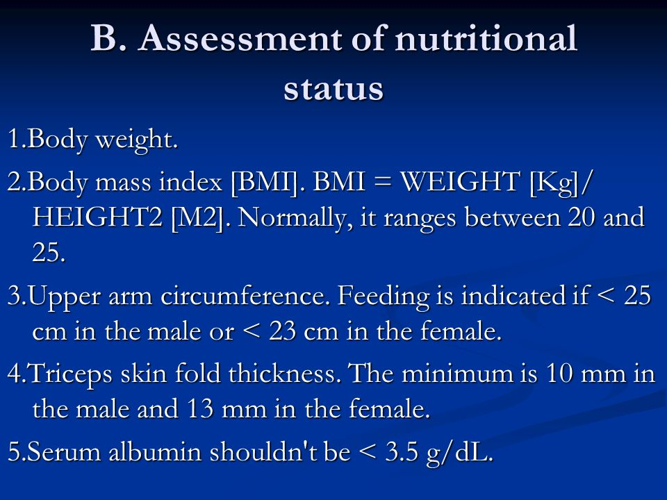 B. Assessment of nutritional status 1.Body weight.