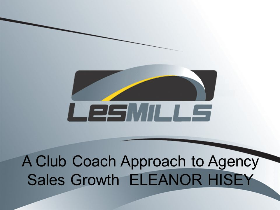 A Club Coach Approach to Agency Sales Growth ELEANOR HISEY