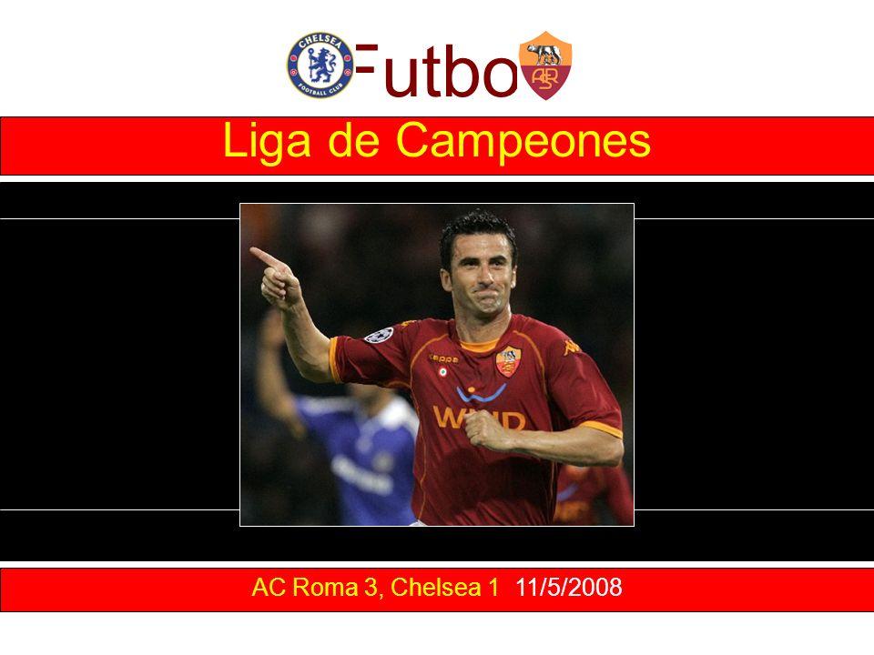 Futbol AC Roma 3, Chelsea 1 11/5/2008 Liga de Campeones