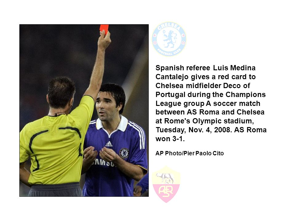 Spanish referee Luis Medina Cantalejo gives a red card to Chelsea midfielder Deco of Portugal during the Champions League group A soccer match between AS Roma and Chelsea at Rome s Olympic stadium, Tuesday, Nov.