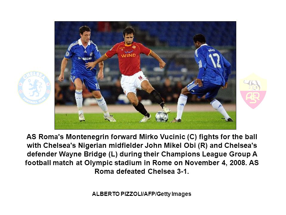 AS Roma s Montenegrin forward Mirko Vucinic (C) fights for the ball with Chelsea s Nigerian midfielder John Mikel Obi (R) and Chelsea s defender Wayne Bridge (L) during their Champions League Group A football match at Olympic stadium in Rome on November 4, 2008.