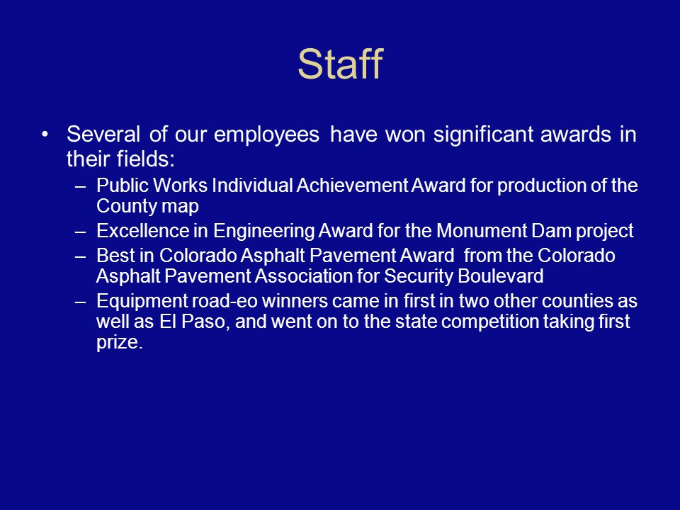 Staff Several of our employees have won significant awards in their fields: –Public Works Individual Achievement Award for production of the County ma