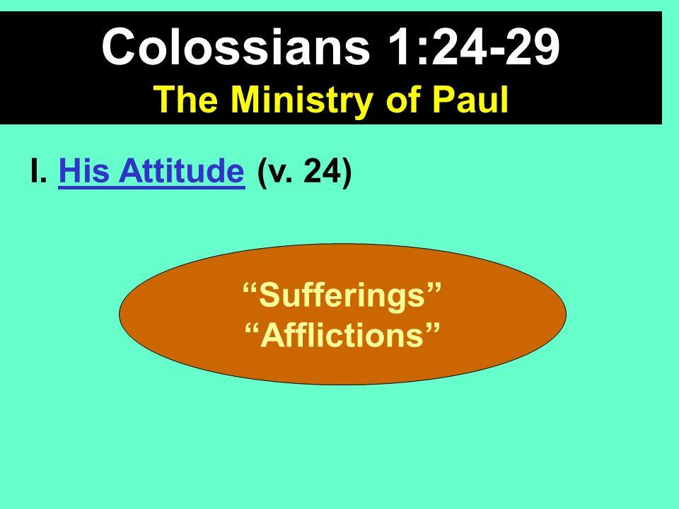 His Attitude (v.24) A. Rejoice B.