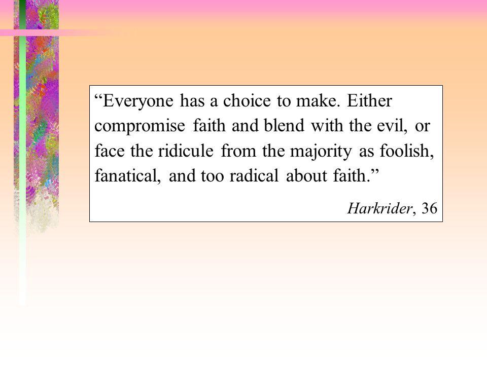 Everyone has a choice to make.