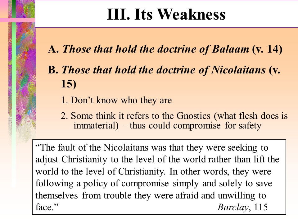 III. Its Weakness A. Those that hold the doctrine of Balaam (v.