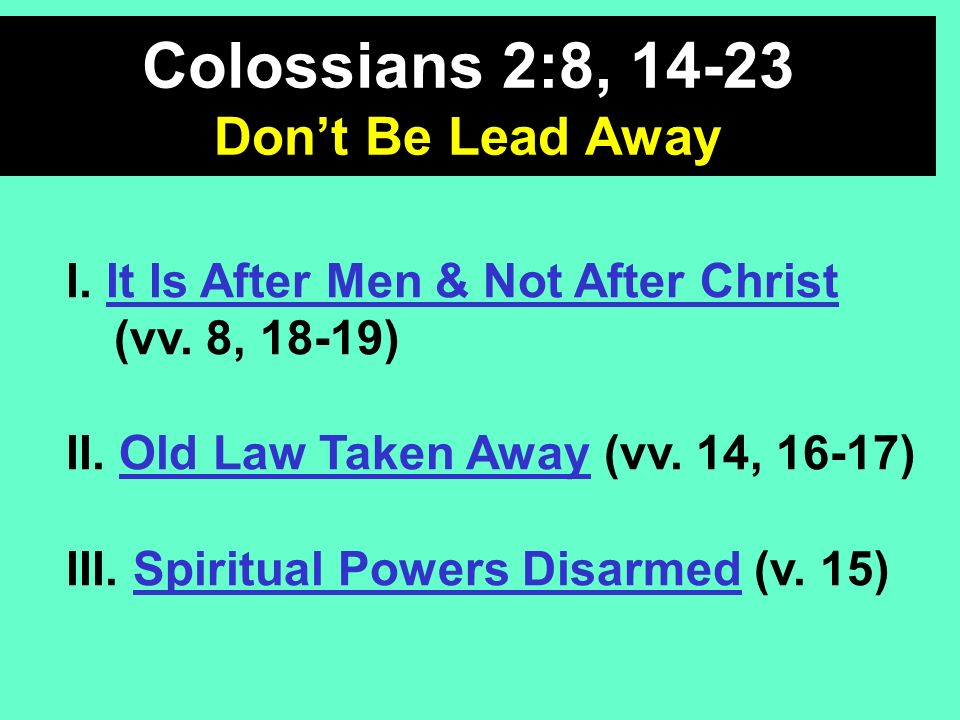 I. It Is After Men & Not After Christ (vv. 8, 18-19) II.