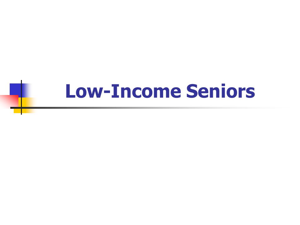 Low-Income Seniors