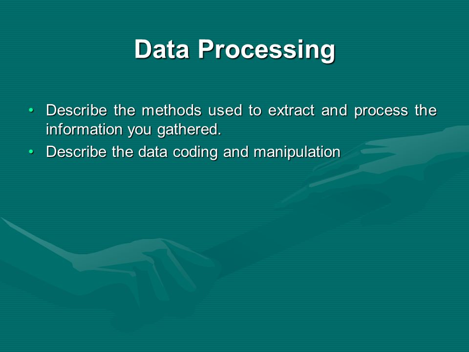 Data Processing Describe the methods used to extract and process the information you gathered.Describe the methods used to extract and process the information you gathered.