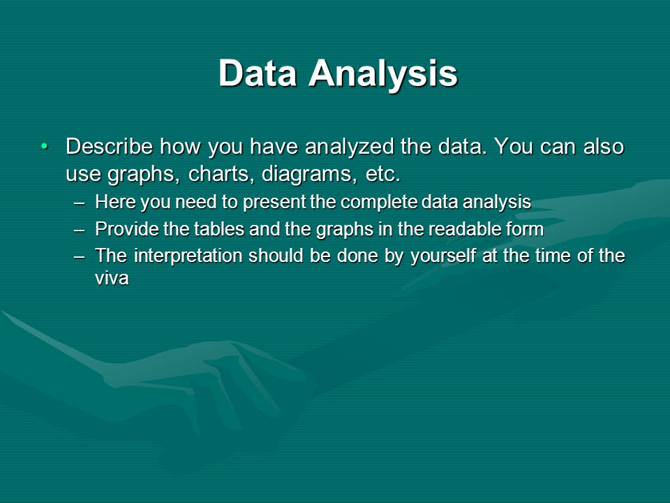 Data Analysis Describe how you have analyzed the data. You can also use graphs, charts, diagrams, etc.Describe how you have analyzed the data. You can