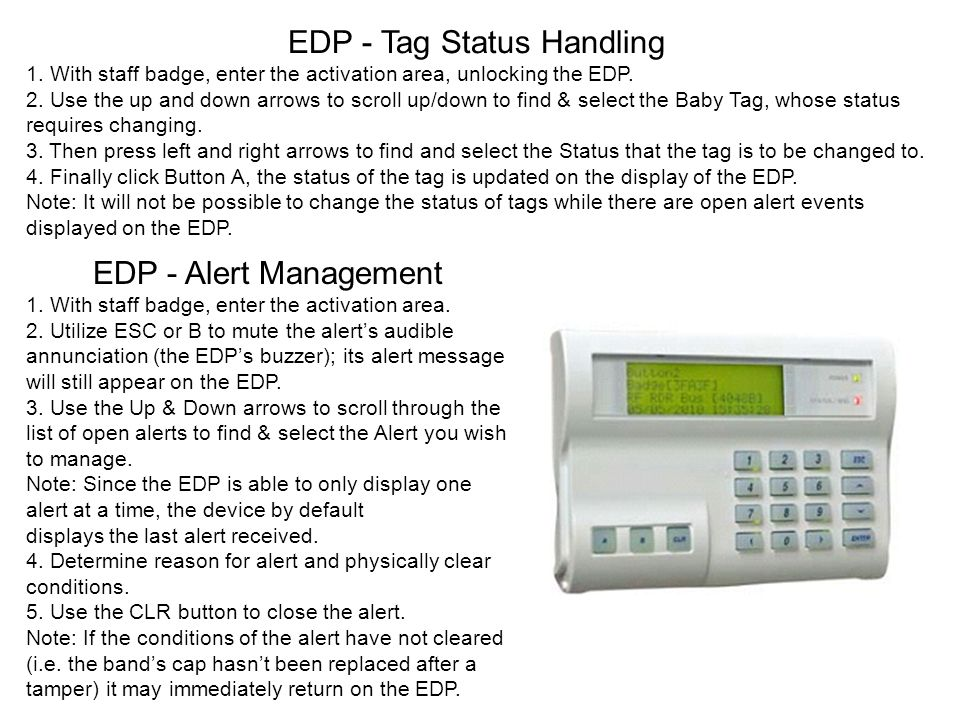 EDP - Tag Status Handling 1. With staff badge, enter the activation area, unlocking the EDP. 2. Use the up and down arrows to scroll up/down to find &