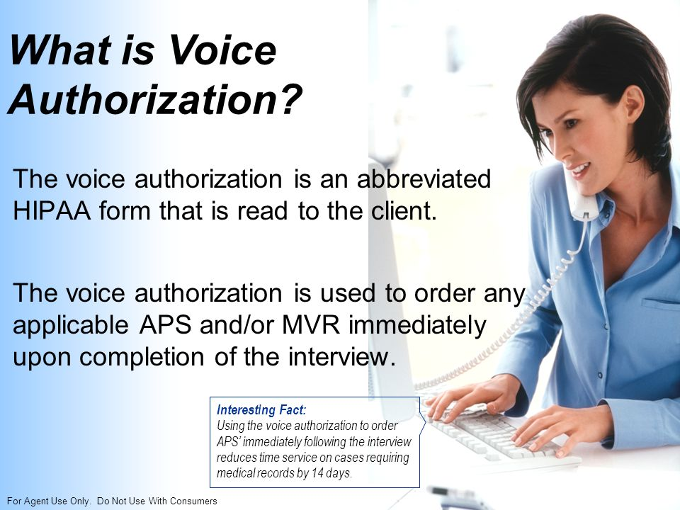 For Agent Use Only. Do Not Use With Consumers What is Voice Authorization.
