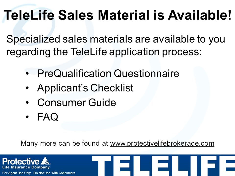 For Agent Use Only. Do Not Use With Consumers TeleLife Sales Material is Available.