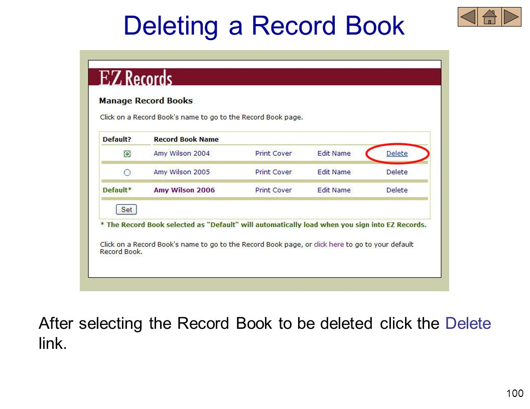Deleting a Record Book After selecting the Record Book to be deleted click the Delete link. 100
