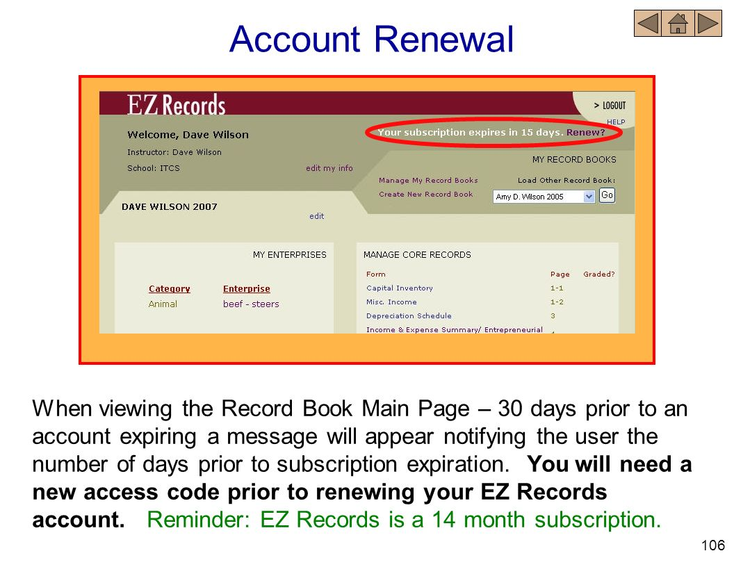 Account Renewal When viewing the Record Book Main Page – 30 days prior to an account expiring a message will appear notifying the user the number of d