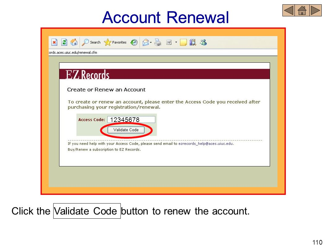 Account Renewal Click the Validate Code button to renew the account. 12345678 110