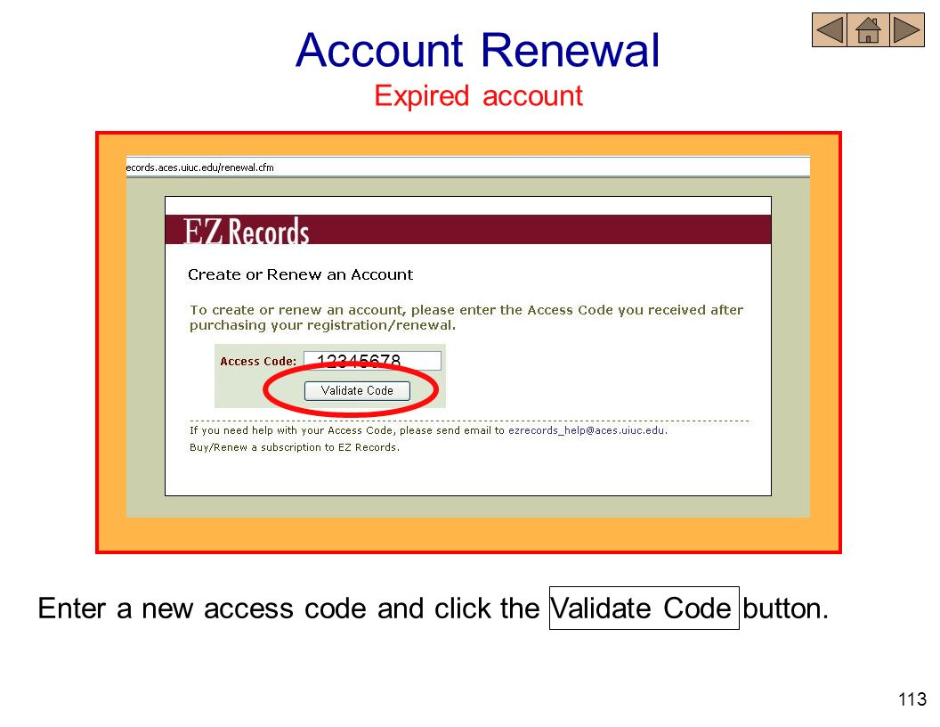 Account Renewal Expired account Enter a new access code and click the Validate Code button. 12345678 113