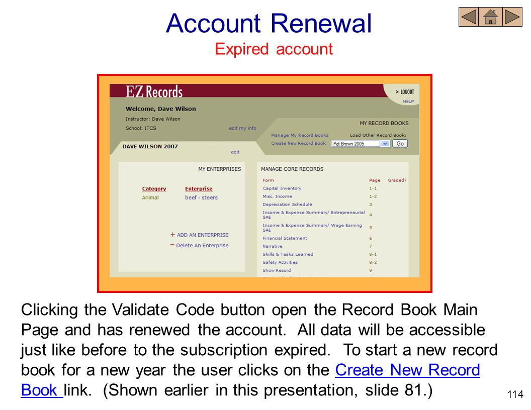 Account Renewal Expired account Clicking the Validate Code button open the Record Book Main Page and has renewed the account. All data will be accessi