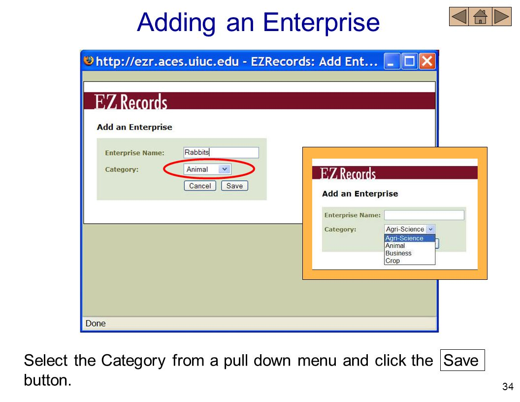 Select the Category from a pull down menu and click the Save button. Adding an Enterprise 34