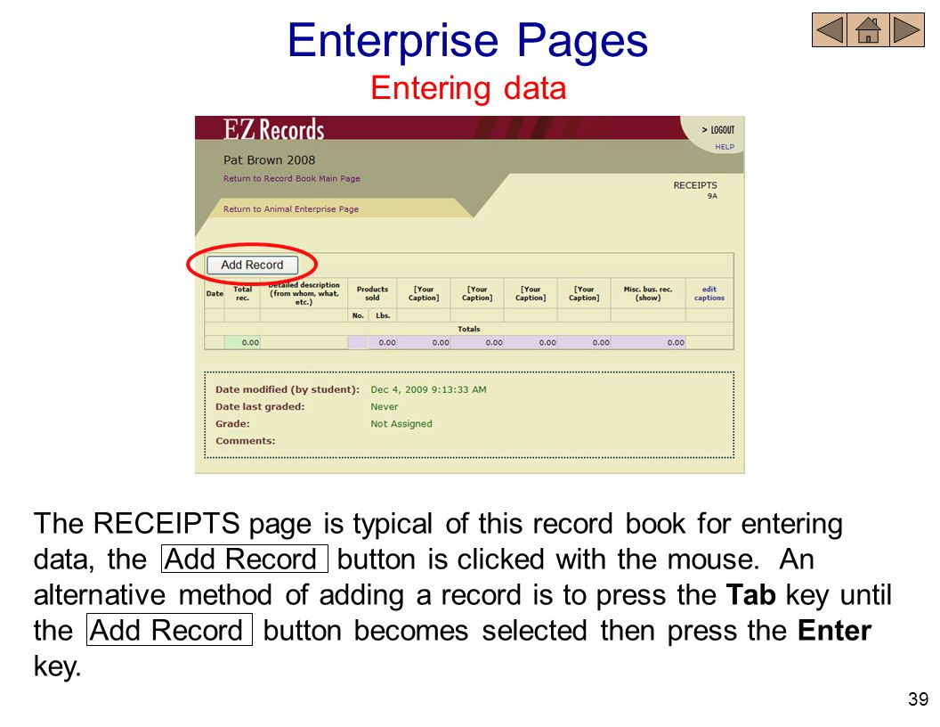 The RECEIPTS page is typical of this record book for entering data, the Add Record button is clicked with the mouse. An alternative method of adding a