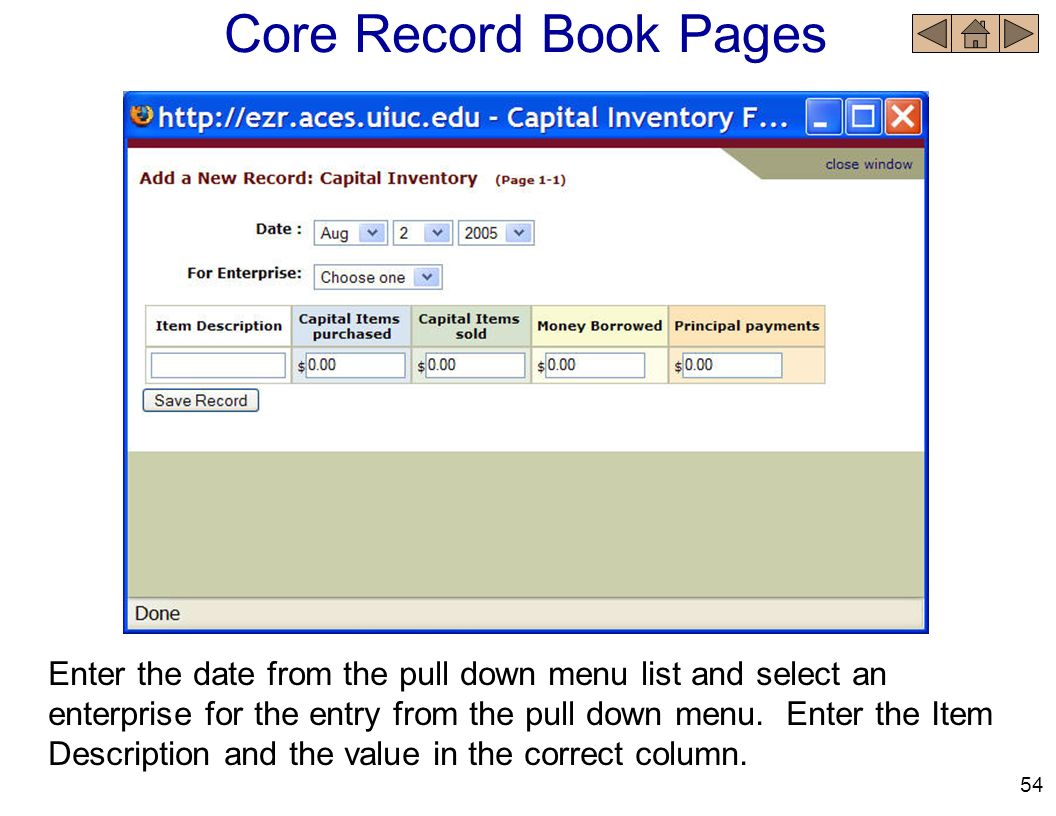 Core Record Book Pages Enter the date from the pull down menu list and select an enterprise for the entry from the pull down menu. Enter the Item Desc