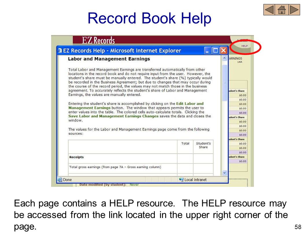 Record Book Help Each page contains a HELP resource. The HELP resource may be accessed from the link located in the upper right corner of the page. 58