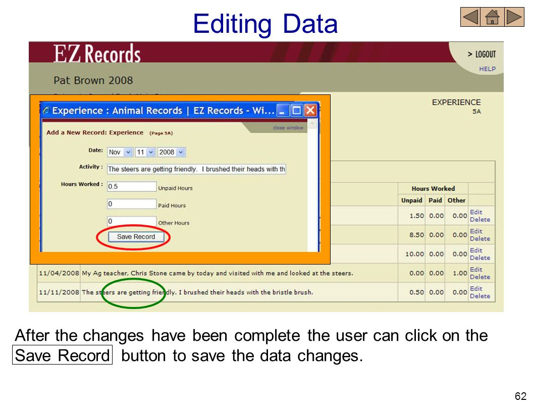 Editing Data After the changes have been complete the user can click on the Save Record button to save the data changes. 62